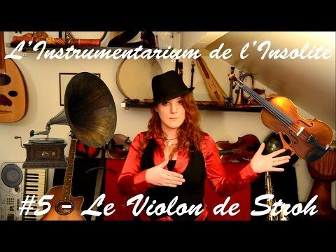 #5 - Le Violon de Stroh (Stroviols) - L'Instrumentarium de l'Insolite