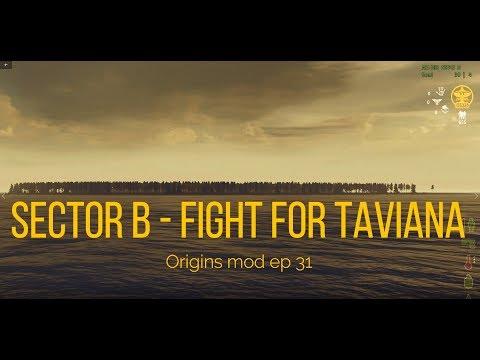 Sector B - Fight for Taviana - Origins mod ep 31