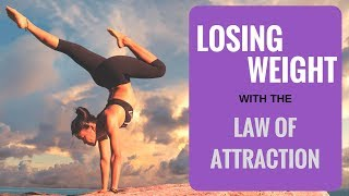 Losing Weight with the Law of Attraction