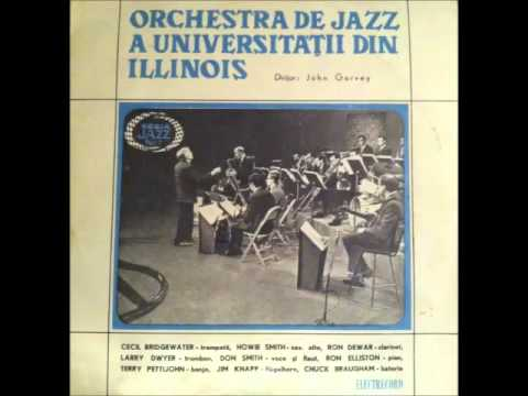 Seria Jazz Nr.7  - Orchestra De Jazz A Universității Din Illinois (full album)