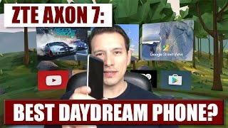 Is the ZTE Axon 7 the cheapest AND best Daydream-Ready phone to use for Daydream VR?