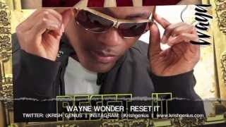 Wayne Wonder - Reset It [Bad Intro Reloaded Riddim] April 2013