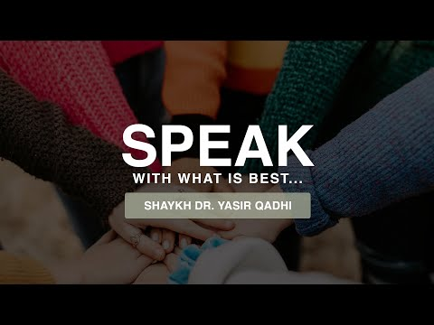 "Khuṭbah: ""And say to My Servants that they should speak with what is best..."" 