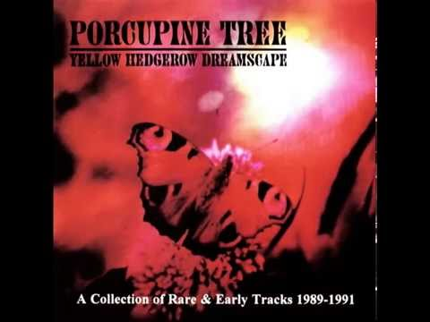 Porcupine Tree - Yellow Hedgerow Dreamscape (FULL ALBUM 1994)