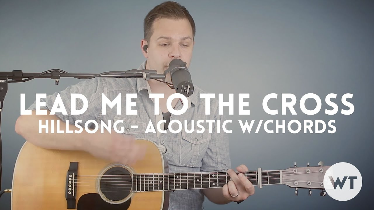 Lead Me To The Cross Hillsong Acoustic With Chords Youtube