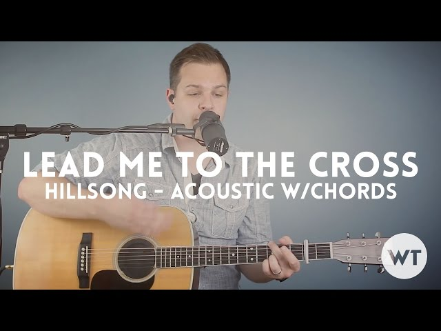 Lead Me To The Cross - Worship Together | Shazam