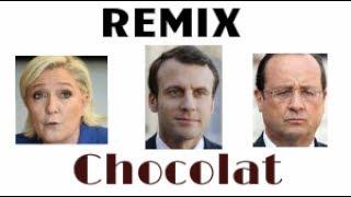 - (REMIX) Chocolat - Le Pen / Macron / Hollande