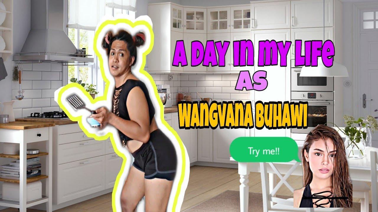 A DAY IN MY LIFE|WangVana Buhawi