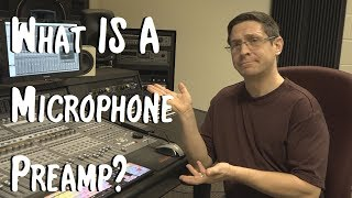 What is a Microphone Preamp?