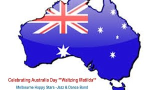 Waltzing Matilda - Celebrating Australia Day  - Melbourne Happy Stars -  Jazz & Dance Band