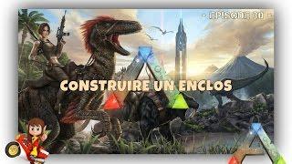 ARK Survival Evolved - FR - Tutos à Gogo ! - Construire un Enclos - Mode d