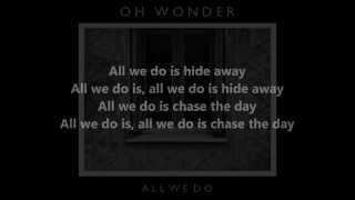 Oh Wonder - All We Do [Lyrics]