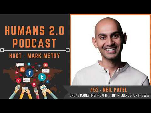 #52 – Neil Patel | Succeed with Online Marketing From the Top Influencer on the Web