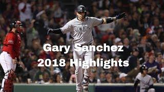 Gary Sanchez 2018 Highlights