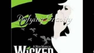 Repeat youtube video Wicked - Defying Gravity [Soundtrack Version]