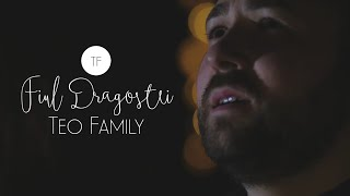 Teo Family - Fiul Dragostei [Official Video]