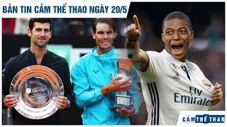 Bản tin Cảm Thể Thao ngày 20/5 | Nadal vô địch Rome Masters, Mbappe mở đường đến Real Madrid