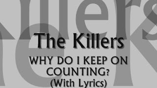 The Killers - Why Do I Keep On Counting (With Lyrics)