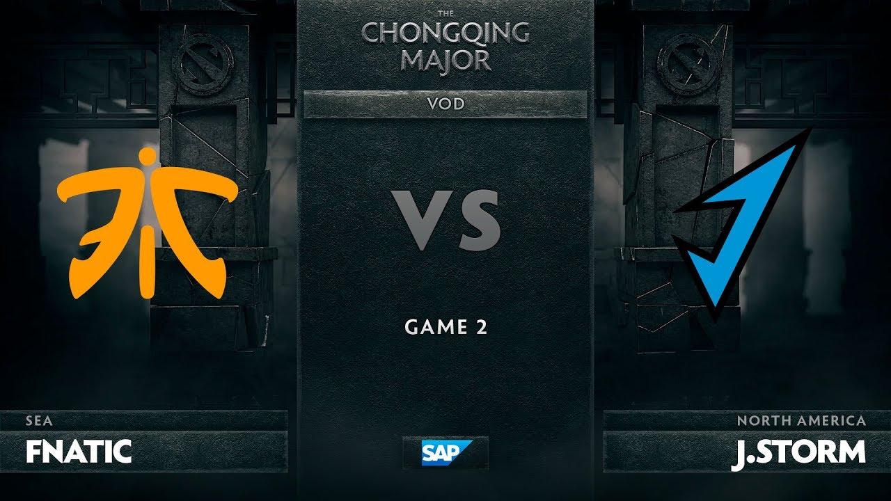 [EN] Fnatic vs J.Storm, Game 2, The Chongqing Major LB Round 2