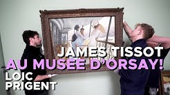 JAMES TISSOT PEINT LA MODE AU MUSEE D'ORSAY! By Loic Prigent
