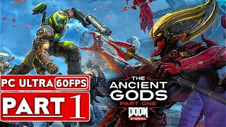 DOOM ETERNAL THE ANCIENT GODS DLC Gameplay Walkthrough Part 1 [1080P 60FPS PC ULTRA] - No Commentary