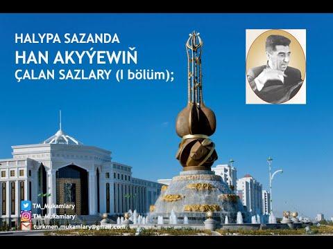 Han Akyýew – Çalan sazlarynyň ýazgysy (I bölüm); (Turkmen Dutar Instrumental);