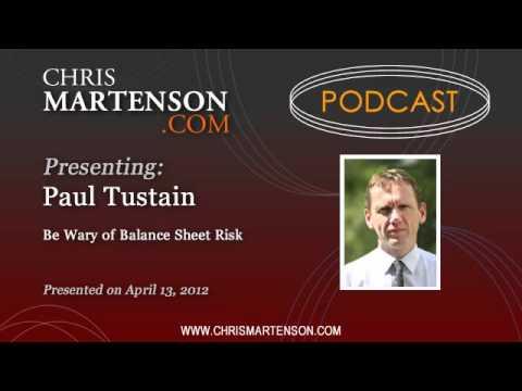 Paul Tustain: Be Wary of Balance Sheet Risk