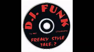 DJ Funk - Freaky Style: Take 2 - Mix 2