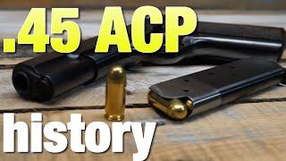 History of the .45 ACP