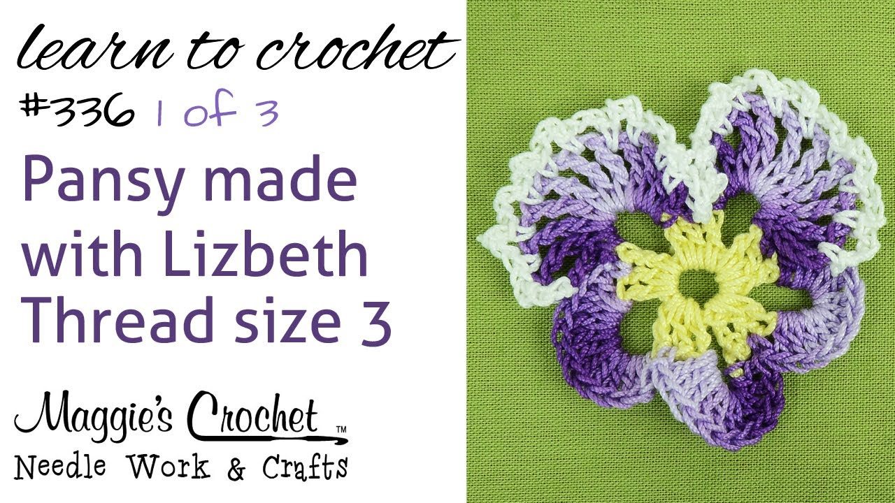 Crochet Pattern Free Flower  Pansy With Lizbeth Thread Part 1 Of 3   Youtube