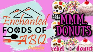 'Enchanted Foods of ABQ' - Rebel Donut