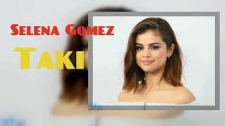 Selena Gomez - Taki (official audio)