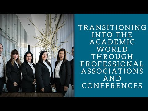 Transitioning into the Academic World Through Professional Associations and Conferences