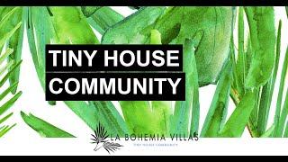La Bohemia Villas: Tiny House Community Coming Soon