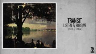 Watch Transit Listen And Forgive video