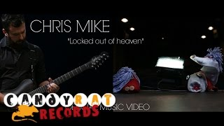 Chris Mike - Locked out of Heaven (Bruno Mars)