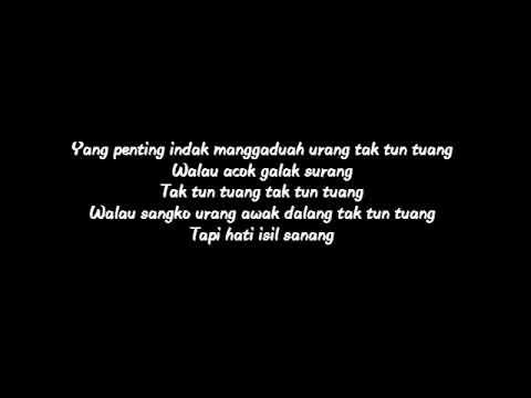 Lirik Lagu  Tak Tun Tuang - upik isil