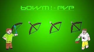 BOWM ! - PVP