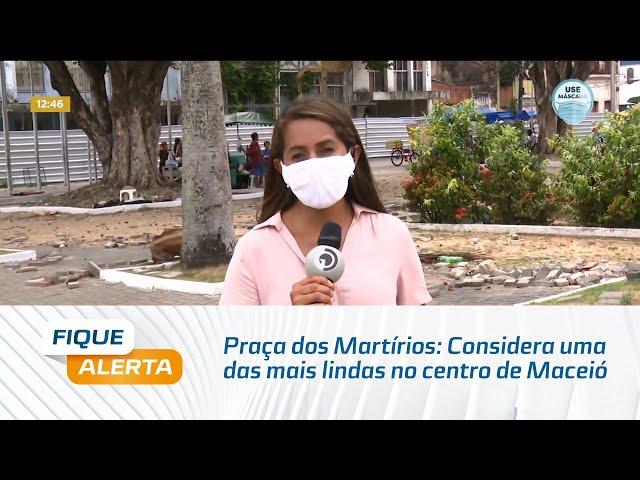 Praça dos Martírios: Considera uma das mais lindas no centro de Maceió