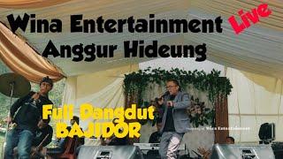 ANGGUR HIDEUNG Dangdut BAJIDOR Wina Entertainment LIVE