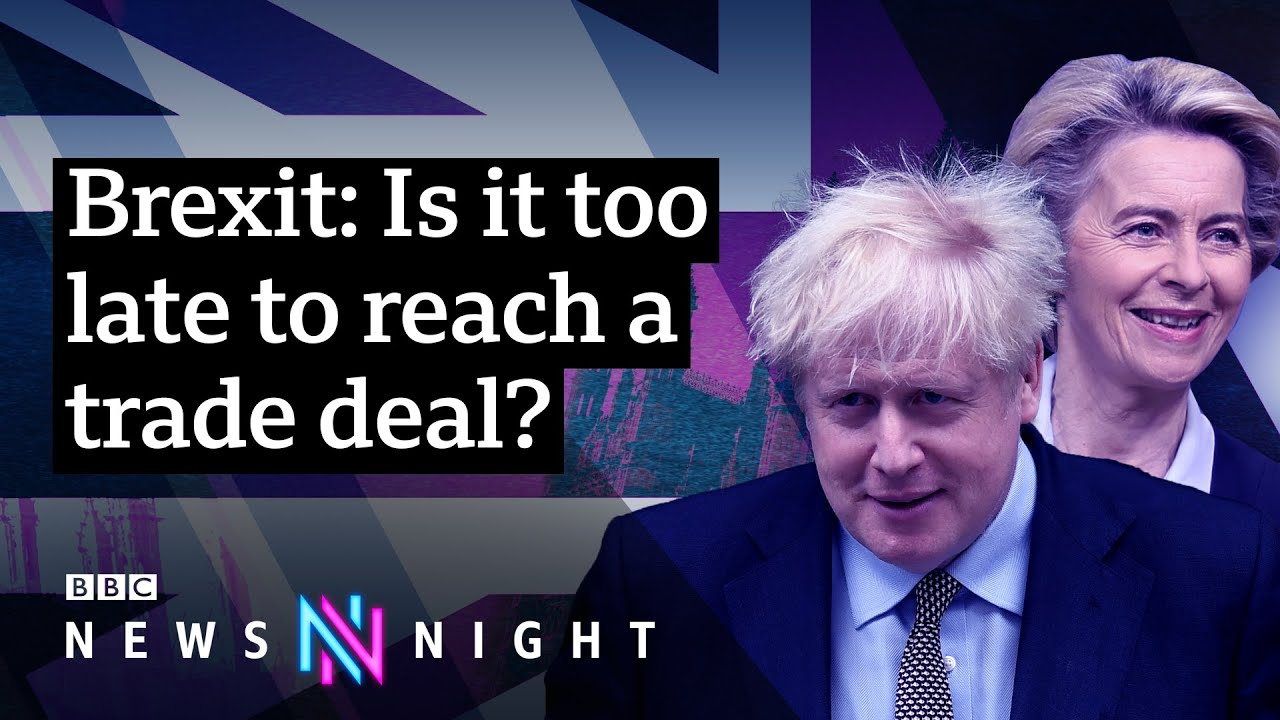 How Close Is The Uk To A Post Brexit Trade Deal Bbc Newsnight Youtube