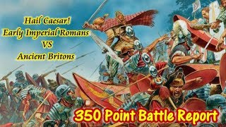 Hail Caesar! Early Imperial Romans VS Ancient Britons 350 points