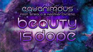 Equanimous - Beauty Is Dope (Audio) ft. Srikala & Heather Christie