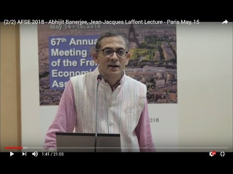 (2/2) AFSE 2018 - Abhijit Banerjee, Jean-Jacques Laffont Lecture - Paris May, 15