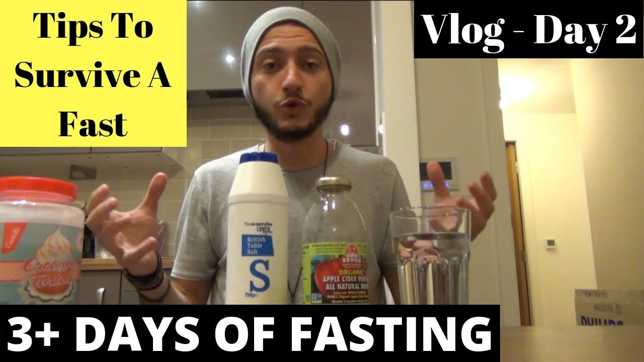 3 Days Without Food Day 2 Survival Tips How To Make The Fast