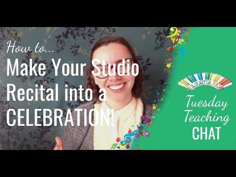 How to make your studio recital into a CELEBRATION!