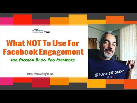 What Not To Use With Facebook For Engagement - For Passion Blog Pro Members