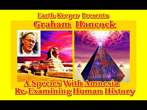 2016 Graham Hancock : An Updated View of True Human History - Wow !  Stunning!!!