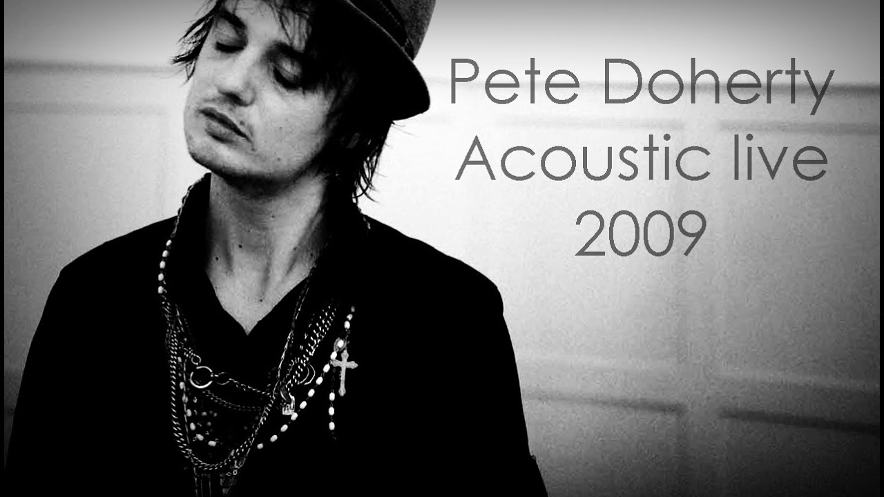 Pete Doherty - Acoustic live 2009