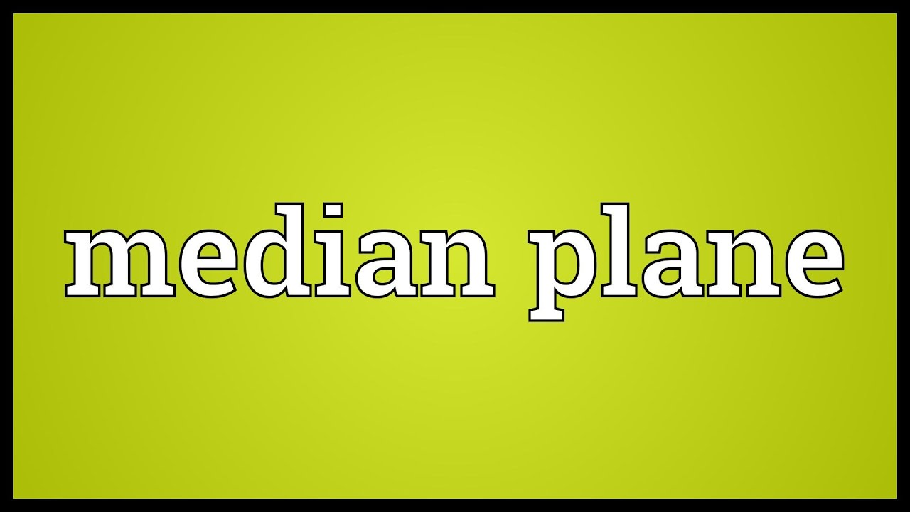 Median plane Meaning - YouTube